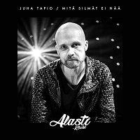 Juha Tapio – Mita silmat ei naa (Alasti-klubi)