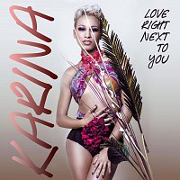 Karina – Love Right Next To You