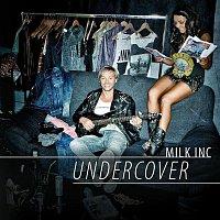 Milk Inc – Undercover