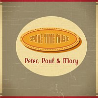Peter, Paul & Mary – Spare Time Music