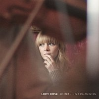 Lucy Rose – Something's Changing