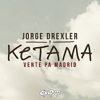 Ketama, Jorge Drexler – Vente Pa' Madrid