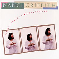 Nanci Griffith – The MCA Years:  A Retrospective
