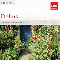 Bournemouth Symphony Orchestra, Brendan O'Brien, Richard Hickox – Essential Delius: 150th Anniversary