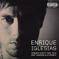 Enrique Iglesias, Ludacris, DJ Frank E – Tonight (I'm Fuckin' You)