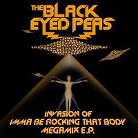 The Black Eyed Peas – Invasion Of Imma Be Rocking That Body - Megamix E.P.