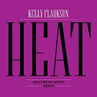 Kelly Clarkson – Heat (Wolves By Night Remix)