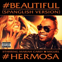Mariah Carey, Miguel – #Beautiful [#Hermosa – Spanglish Version]