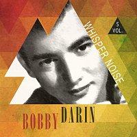 Bobby Darin – Whisper Noise Vol. 5