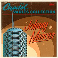 Johnny Mercer – The Capitol Vaults Collection