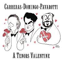 José Carreras, Plácido Domingo & Luciano Pavarotti – A Tenor's Valentine
