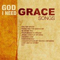 Různí interpreti – God, I Need Grace Songs