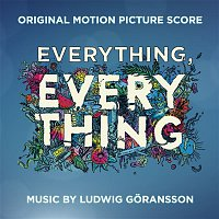 Ludwig Goransson – Everything, Everything (Original Motion Picture Score)