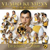 Vlado Kumpan & seine Musikanten – Ein Schoner Traum