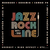 Různí interpreti – Jazz Rock Line 1971-1981