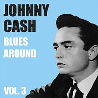 Johnny Cash – Blues Around Vol.  3