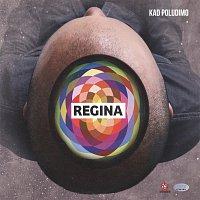 Regina – Kad poludimo