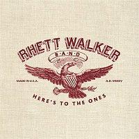 Rhett Walker Band – Here's To The Ones