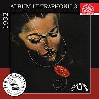 Různí interpreti – Historie psaná šelakem - Album Ultraphonu 3 - 1932