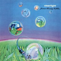 Clearlight – Forever Blowing Bubbles