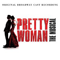 Samantha Barks, Original Broadway Cast of Pretty Woman – I Can't Go Back