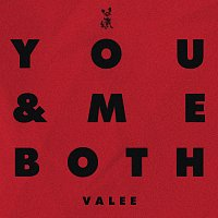 Valee – You & Me Both