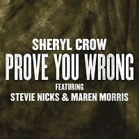 Sheryl Crow, Stevie Nicks, Maren Morris – Prove You Wrong
