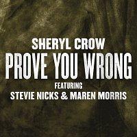 Sheryl Crow, Stevie Nicks, Maren Morris – Prove You Wrong