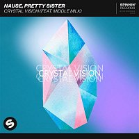 Nause, Pretty Sister – Crystal Vision (feat. Middle Milk)
