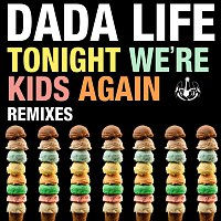 Dada Life – Tonight We're Kids Again [Remixes]