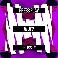 Press Play – Wut?