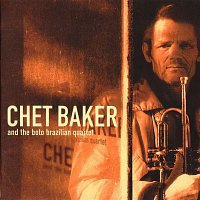 Chet Baker, The Boto Brazilian Quartet – Chet Baker and the Boto Brazilian Quartet