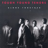 Tough Young Tenors – Alone Together