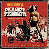 Robert Rodriguez – Grindhouse: Robert Rodriguez's Planet Terror [Original Motion Picture Soundtrack]