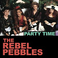 The Rebel Pebbles – Party Time