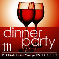 Různí interpreti – Dinner Party: 111 Pieces Of Classical Music For Entertaining