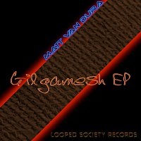 Matt van Dura – Gilgamesh EP