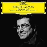 Sergei Babayan – Rachmaninoff: Préludes; Études-Tableaux; Moments musicaux