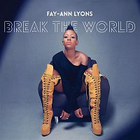 Fay-Ann Lyons – Break The World