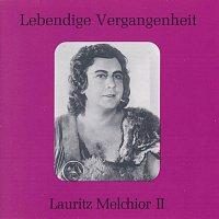 Lauritz Melchior – Lebendige Vergangenheit - Lauritz Melchior (Vol. 2)
