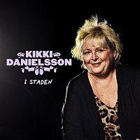 Kikki Danielsson – I staden