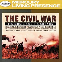 Eastman Wind Ensemble, Frederick Fennell – The Civil War - Its music and its sounds [2 CDs]