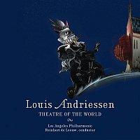 Los Angeles Philharmonic – Andriessen: Theatre of the World