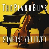 The Piano Guys – Someone You Loved