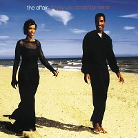 The Affair – If Only You Could Be Mine