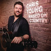 Chris Young – Raised on Country