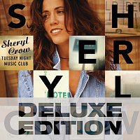 Sheryl Crow – Tuesday Night Music Club [Deluxe Edition]
