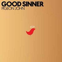 Pigeon John – Good Sinner