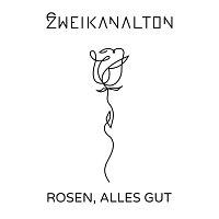 Zweikanalton – Rosen, Alles Gut [Radio Edit]