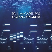 The London Classical Orchestra, New York City Ballet Orchestra, John Wilson – McCartney: Ocean's Kingdom [Deluxe Version]